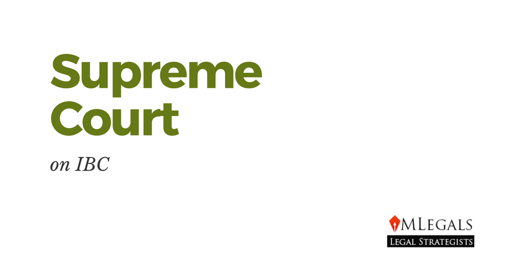 Supreme Court on IBC