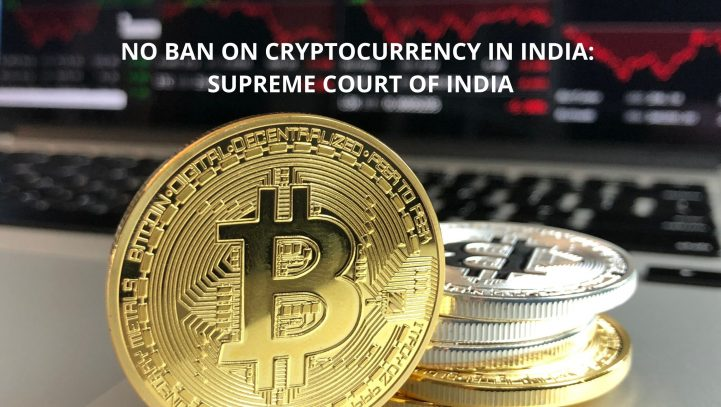 No Ban on Cryptocurrencies in India – Supreme Court of India
