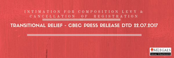 TRANSITIONAL RELIEF - CBEC PRESS RELEASE DTD 22.07.2017