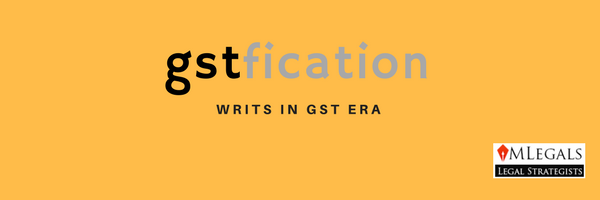 Writs in GST Era