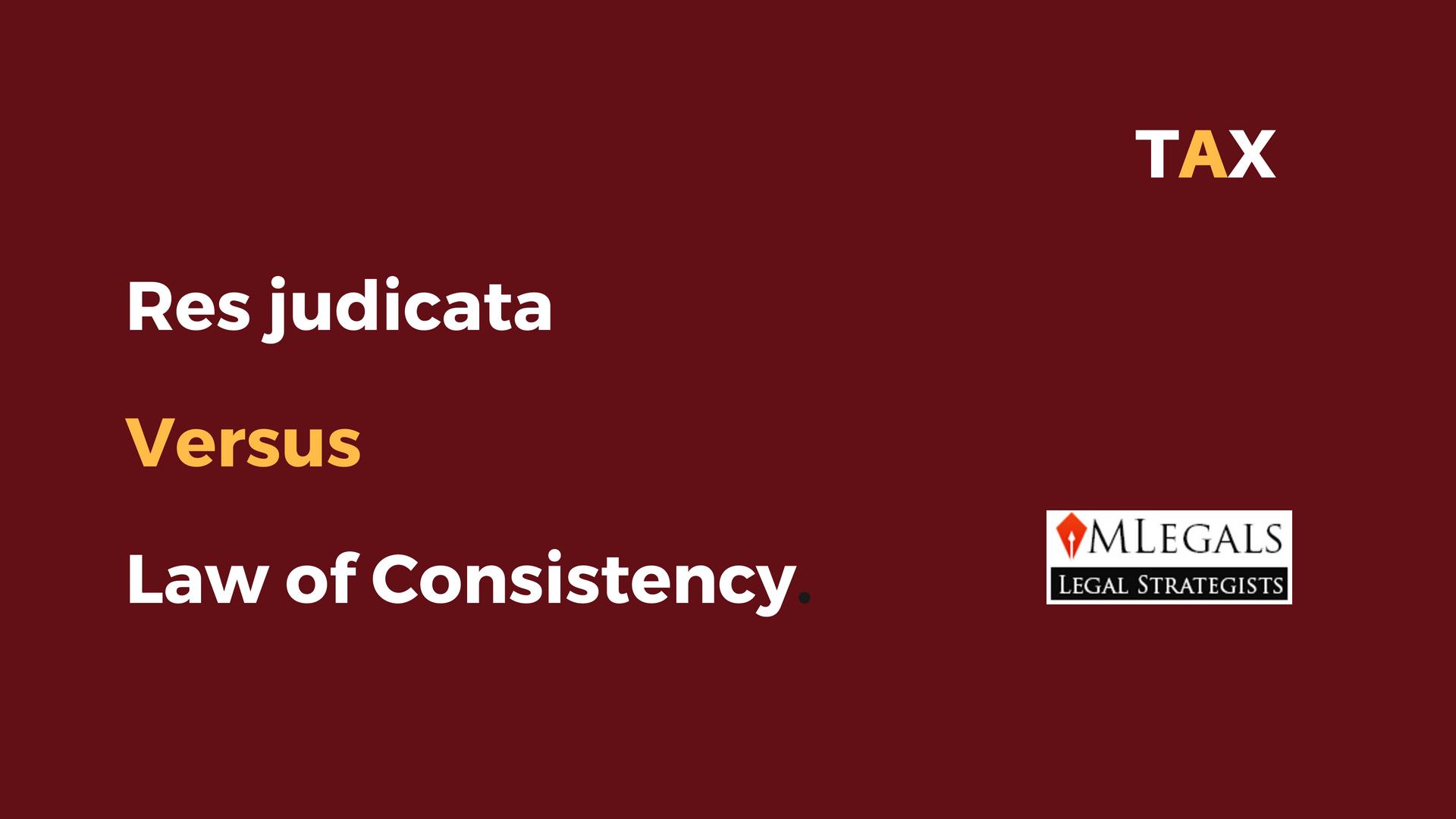 Res Judicata Vs Principle of Consistency