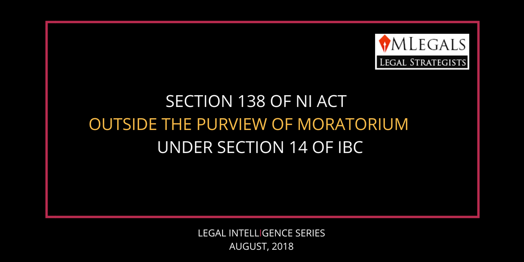 Moratorium under Section 14 of IBC is not applicable to Section 138 of NIA
