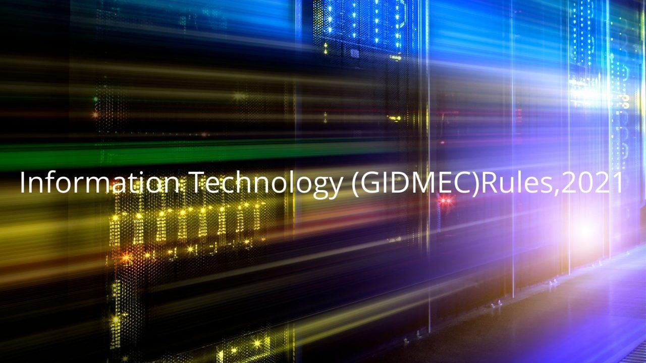 https://amlegals.com/wp-content/uploads/2021/03/Information-Technology-GIDMECRules2021-1280x720.jpg