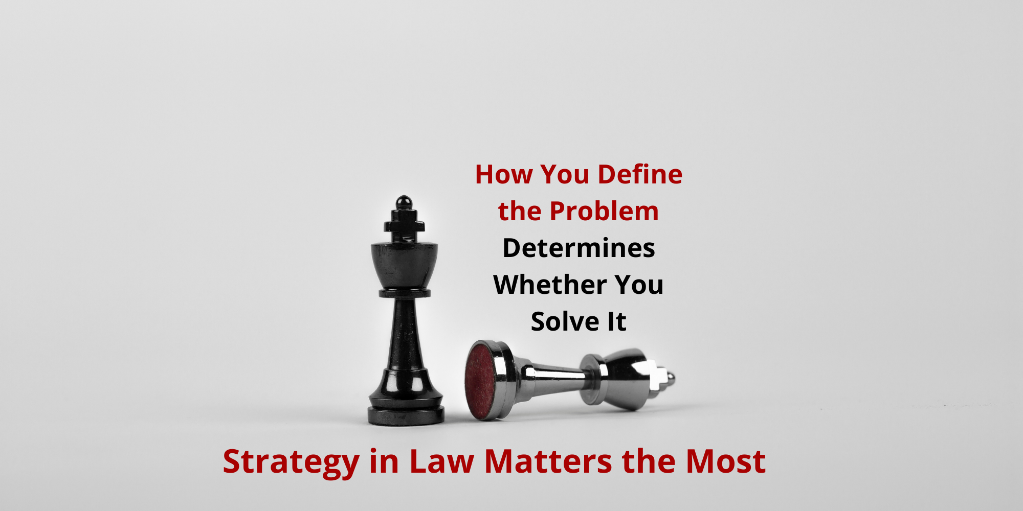 Strategy in Law Matters the Most