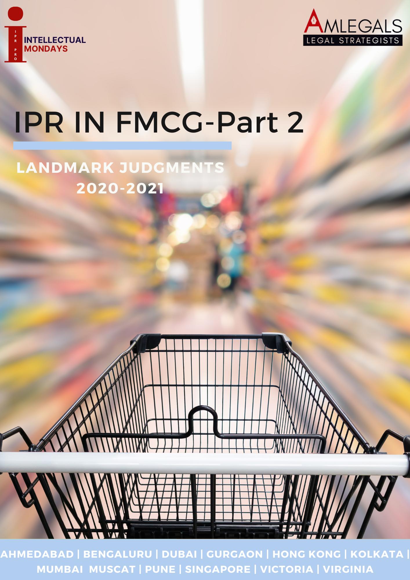 IPR in FMCG - Part 2 | Landmark Judgments 2020-2021